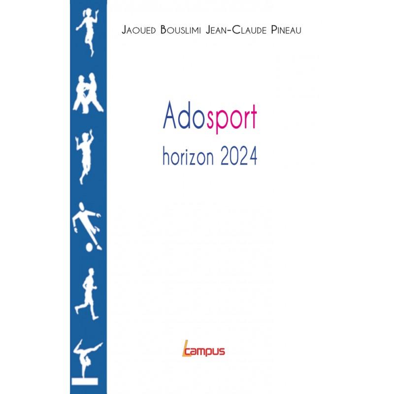 Adosport, Horizon 2024 Jaoued Bouslimi Jean-Claude Pineau